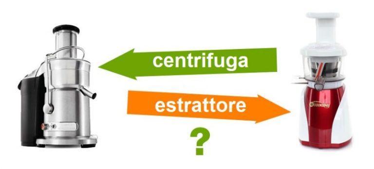 Centrifuga o estrattore: quando acquistare l'uno o l'altro?